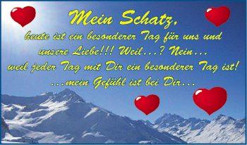 Mein Schatz,?heute Ist Ein Besonderer Tag Für Uns Und ?unsere Liebe!!!  Weil...? Nein... ?weil Jeder Tag Mit Dir Ein Besonderer Tag Ist! ...mein  Gefühl Ist ...
